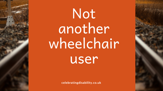 Not Another Wheelchair User